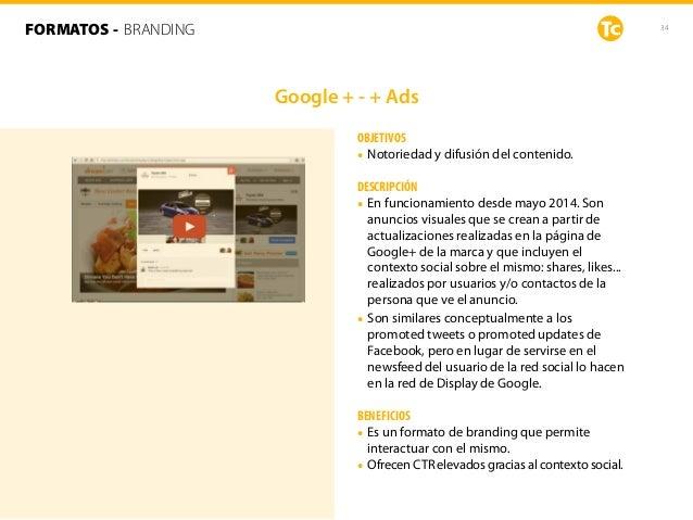34 OBJETIVOS • Notoriedad y difusión del contenido. DESCRIPCIÓN • En funcionamiento desde mayo 2014. Son anuncios visuales...