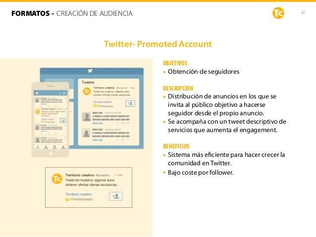 40 OBJETIVOS • Obtención de seguidores DESCRIPCIÓN • Distribución de anuncios en los que se invita al público objetivo a h...