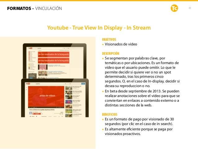43 OBJETIVOS • Visionados de vídeo DESCRIPCIÓN • Se segmentan por palabras clave, por temáticas o por ubicaciones. Es un f...