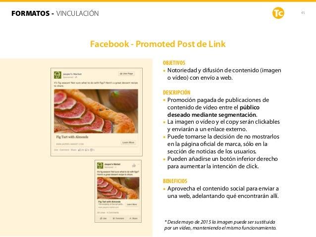 45 OBJETIVOS • Notoriedad y difusión de contenido (imagen o vídeo) con envío a web. DESCRIPCIÓN • Promoción pagada de publ...