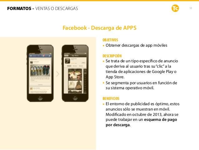 53 OBJETIVOS • Obtener descargas de app móviles DESCRIPCIÓN • Se trata de un tipo específico de anuncio que deriva al usuar...