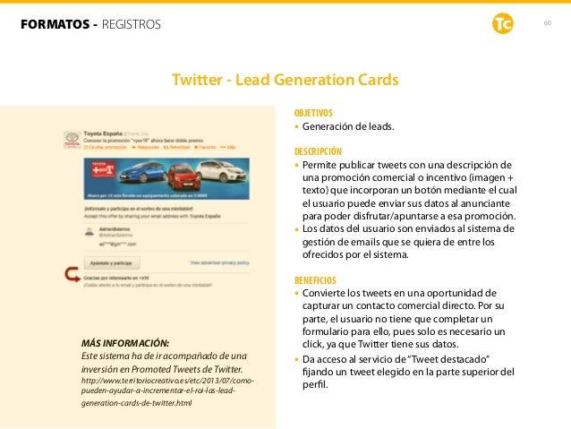 60 OBJETIVOS • Generación de leads. DESCRIPCIÓN • Permite publicar tweets con una descripción de una promoción comercial o...