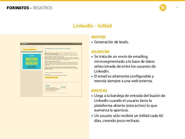 61 LinkedIn - InMail FORMATOS - REGISTROS OBJETIVOS • Generación de leads. DESCRIPCIÓN • Se trata de un envío de emailing,...
