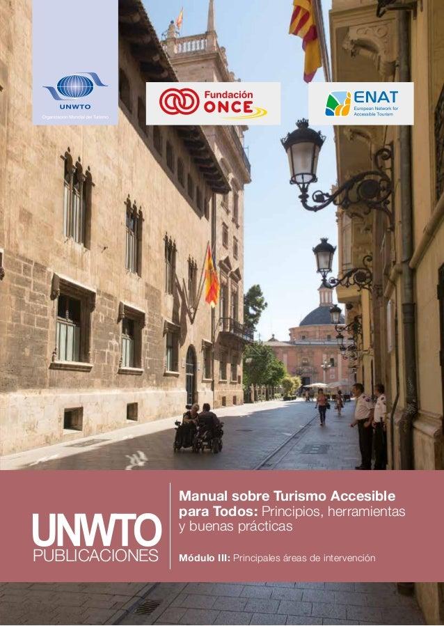 Manual sobre Turismo Accesible para Todos: Principios, herramientas y buenas prácticas Módulo III: Principales áreas de ...