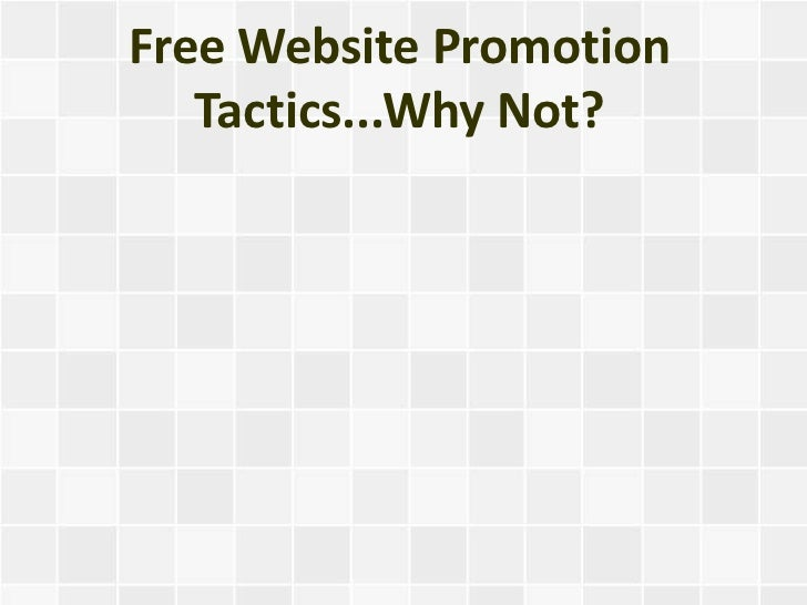 Free Website Promotion   Tactics...Why Not?