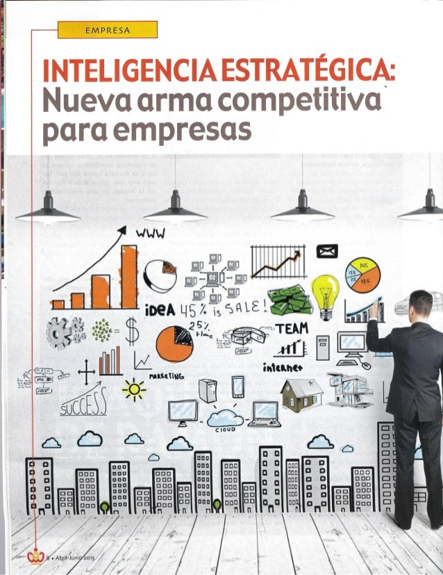 INTELIGENCIA ESTRATÉGICA;  Nueva arma competitiva para empresas