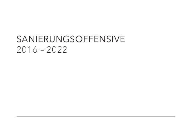 SANIERUNGSOFFENSIVE 2016 – 2022