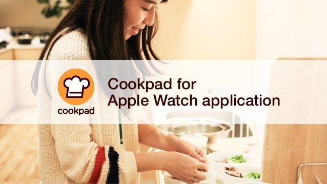 Copyright© Cookpad Inc.  All Rights Reserved. Cookpad for Apple Watch application
