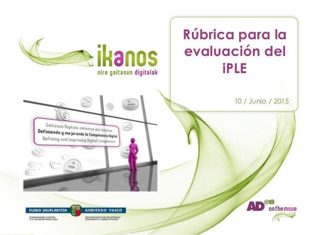 ‹Nº›‹Nº› Rúbrica para la evaluación del iPLE 10 / Junio / 2015