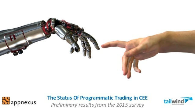 The Status Of Programmatic Trading in CEE Preliminary results from the 2015 survey