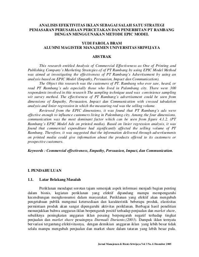 Jurnal Manajemen & Bisnis Sriwijaya Vol 3 No. 6 Desember 2005 ANALISIS EFEKTIVITAS IKLAN SEBAGAI SALAH SATU STRATEGI PEMAS...