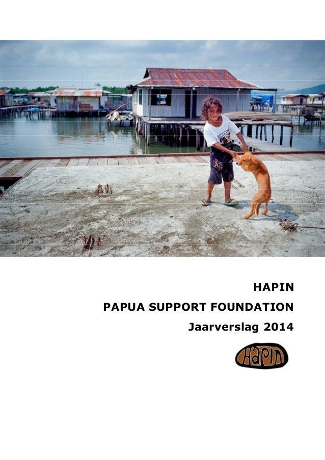 HAPIN PAPUA SUPPORT FOUNDATION Jaarverslag 2014