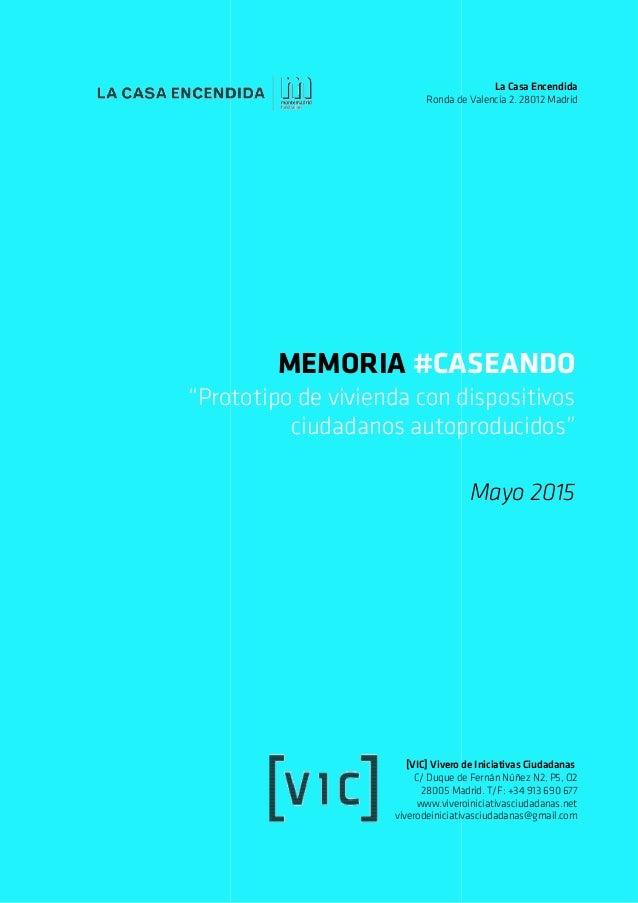 """""""Prototipo de vivienda con dispositivos Ronda de Valencia 2. 28012 Madrid MEMORIA #CASEANDO Prototipo de vivienda con disp..."""