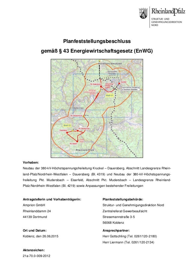 Planfeststellungsbeschluss gemäß § 43 Energiewirtschaftsgesetz (EnWG) Aktenzeichen: 21a-70.0-009-2012 Vorhaben: Neubau der...