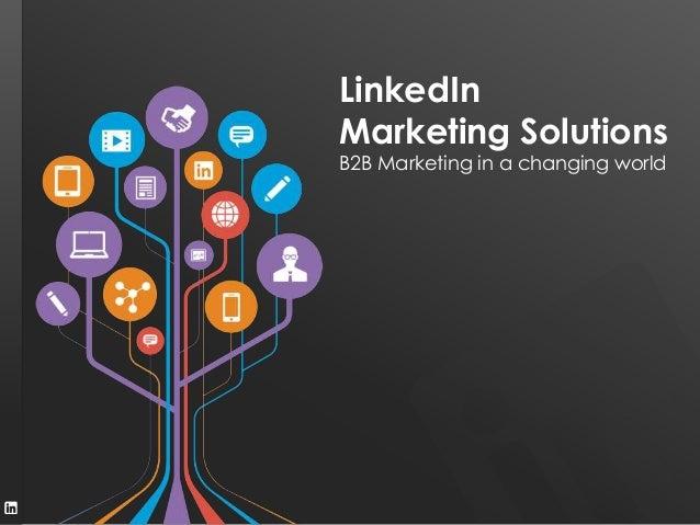 LinkedIn Marketing Solutions B2B Marketing in a changing world