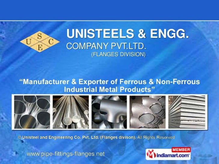 "UNISTEELS & ENGG.            COMPANY PVT.LTD.                   (FLANGES DIVISION)""Manufacturer & Exporter of Ferrous & No..."