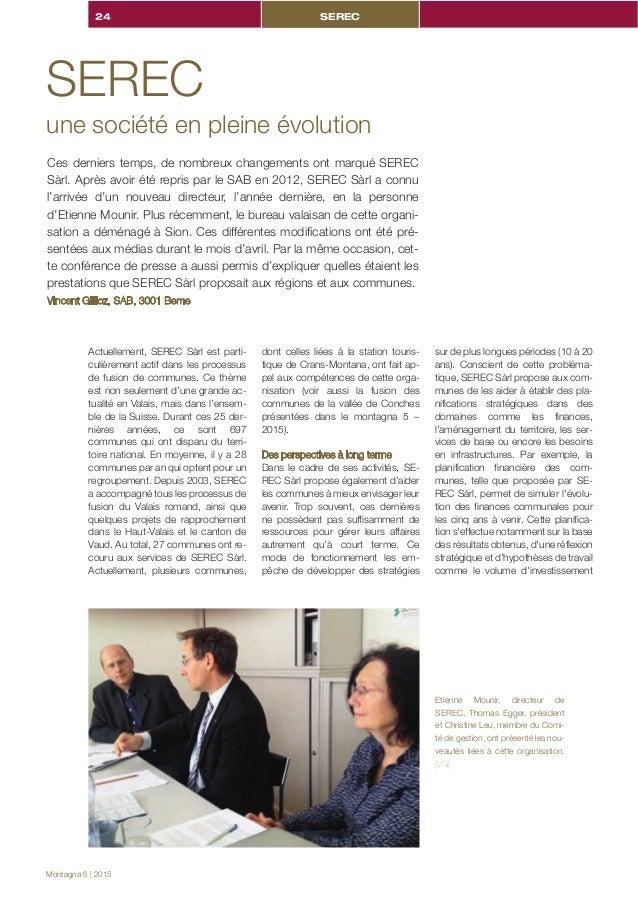 24 SEREC Montagna 6 | 2015 Actuellement, SEREC Sàrl est parti- culièrement actif dans les processus de fusion de communes....