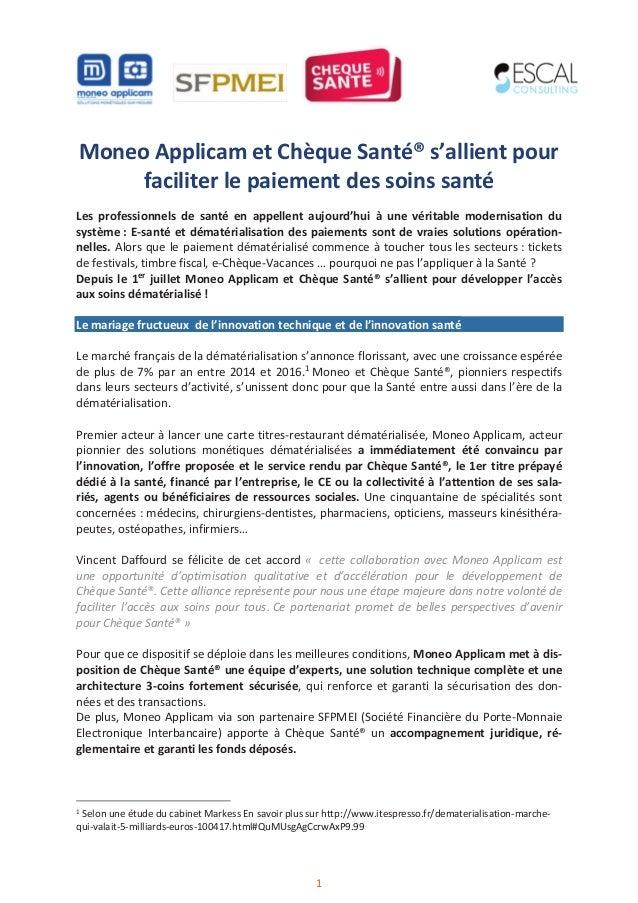 1 Moneo Applicam et Chèque Santé® s'allient pour faciliter le paiement des soins santé Les professionnels de santé en appe...