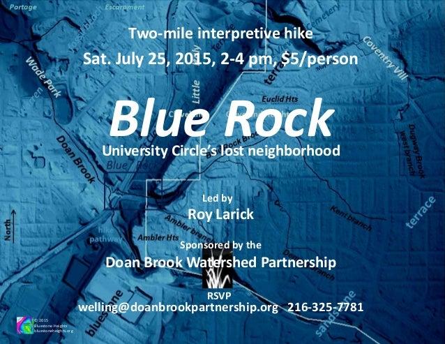 Blue RockUniversity Circle's lost neighborhood Sat. July 25, 2015, 2-4 pm, $5/person Roy Larick © 2015 Bluestone Heights b...