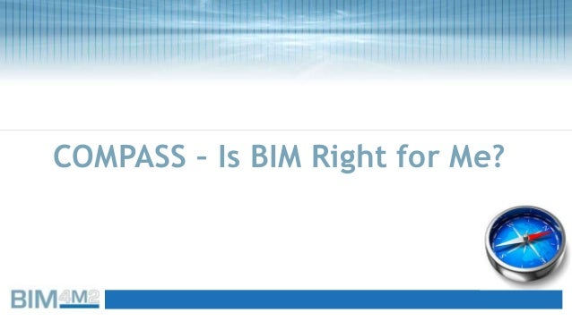 COMPASS – Is BIM Right for Me?