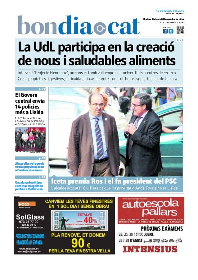Tel.: 973 260 065 Fax: 973 261 067 El primer diari gratuït i independent de Lleida Visita'ns també a: 15 DE JULIOL DEL 201...