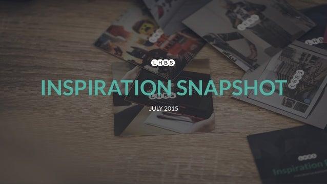 INSPIRATION SNAPSHOT JULY 2015