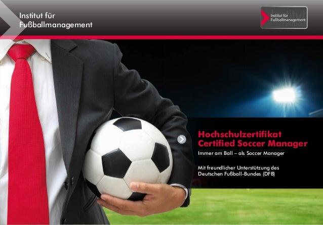 Hochschulzertifikat Certified Soccer Manager Immer am Ball – als Soccer Manager Mit freundlicher Unterstützung des Deutsch...