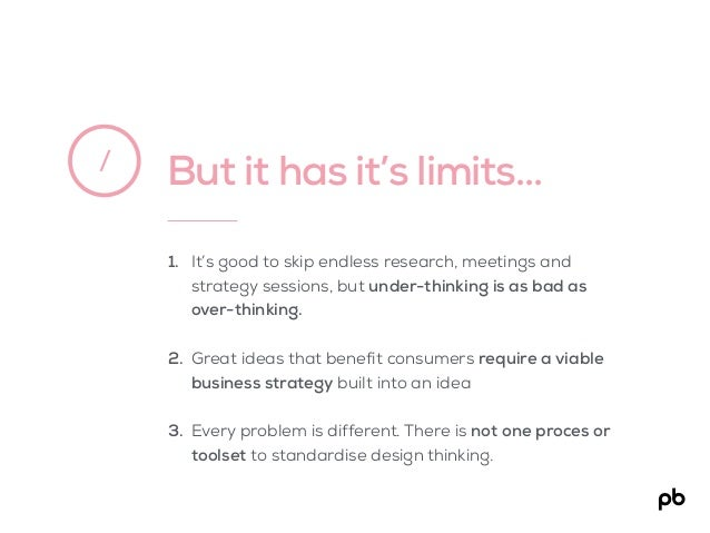 But it has it's limits…/ 1. It's good to skip endless research, meetings and strategy sessions, but under-thinking is as b...