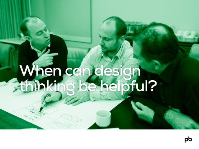 When can design thinking be helpful?