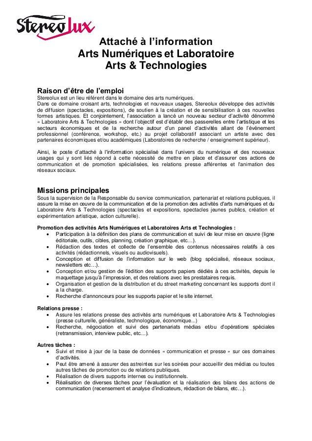 Attaché à l'information Arts Numériques et Laboratoire Arts & Technologies Raison d'être de l'emploi Stereolux est un lieu...