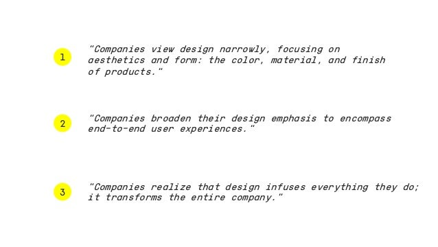 """1 3 2 """"Companies view design narrowly, focusing on aesthetics and form: the color, material, and finish of products."""" """"Com..."""