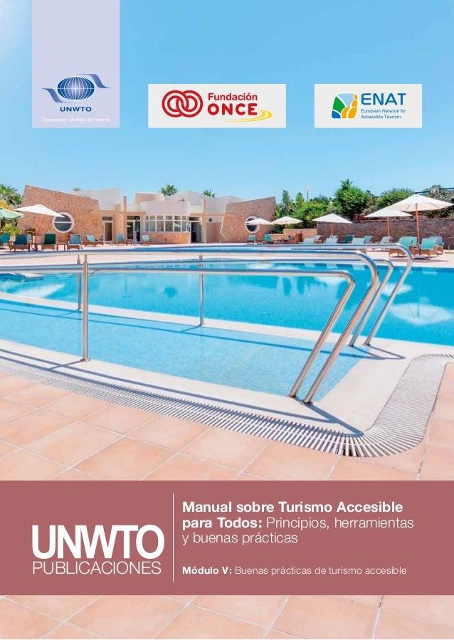 Manual sobre Turismo Accesible para Todos: Principios, herramientas y buenas prácticas Módulo V: Buenas prácticas de tur...