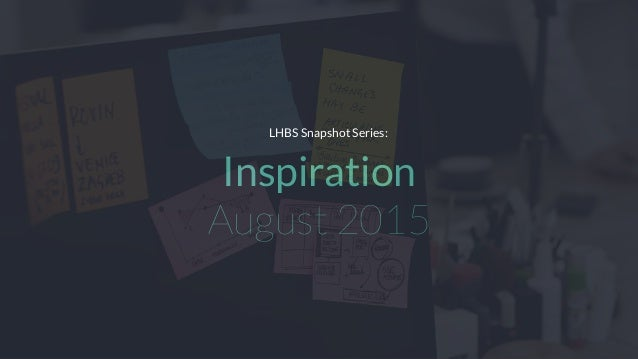 Inspiration August 2015 LHBS Snapshot Series: