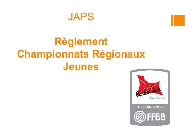JAPS Règlement  Championnats Régionaux  Jeunes Herve COUDRAY CTN Basketball Mondeville 5 sept 2015