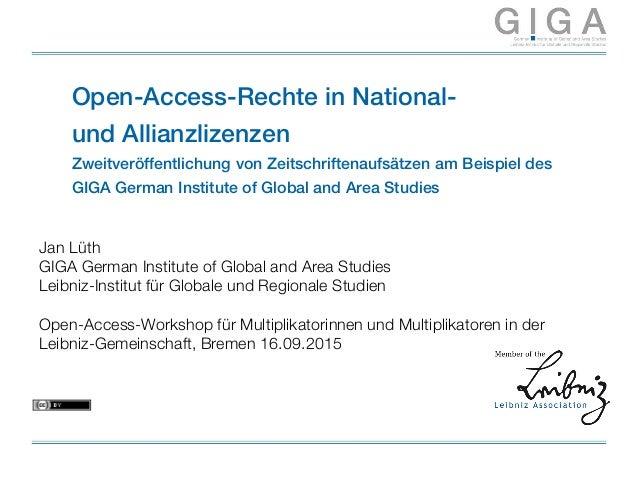 Open-Access-Rechte in National- und Allianzlizenzen Zweitveröffentlichung von Zeitschriftenaufsätzen am Beispiel des GIGA ...
