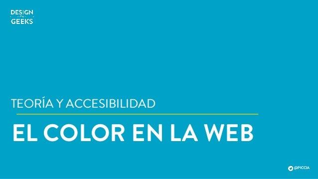EL COLOR EN LA WEB TEORÍA Y ACCESIBILIDAD @PICCIA