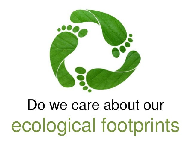 Do we care about our ecological footprints