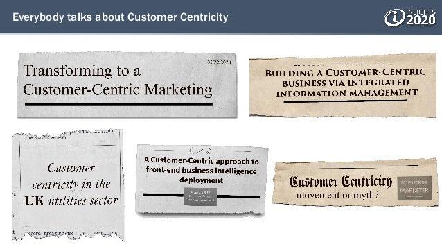 Everybody talks about Customer Centricity