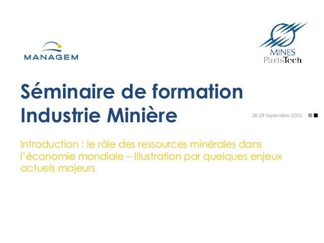 Séminaire de formation Industrie Minière Introduction : le rôle des ressources minérales dans l'économie mondiale – Illust...
