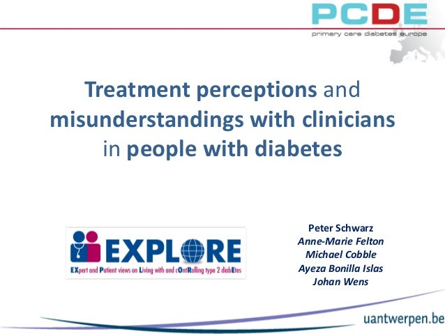 Treatment perceptions and misunderstandings with clinicians in people with diabetes 30-10-2015 1 Peter Schwarz Anne-Marie ...