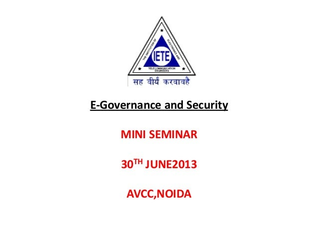 E-Governance and Security MINI SEMINAR 30TH JUNE2013 AVCC,NOIDA