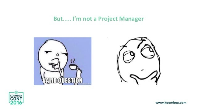 But…. I'm not a Project Manager