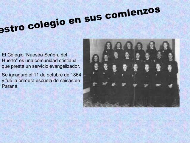 """estro colegio en sus comienzos El Colegio """"Nuestra Señora del Huerto"""" es una comunidad cristiana que presta un servicio ev..."""