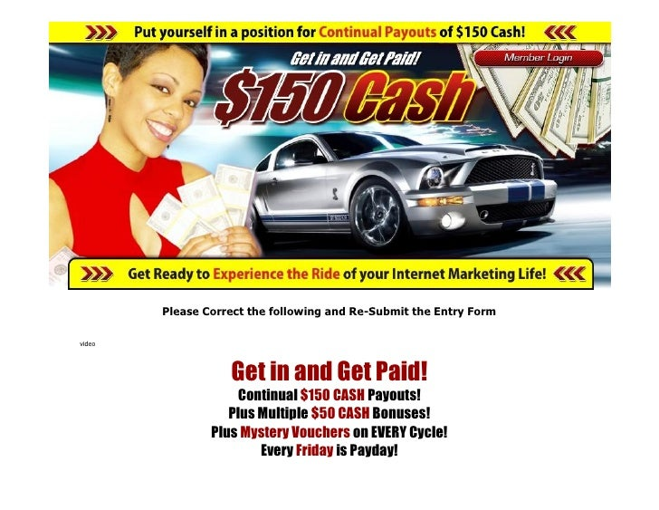 Please Correct the following and Re-Submit the Entry Form  video                        Get in and Get Paid!              ...