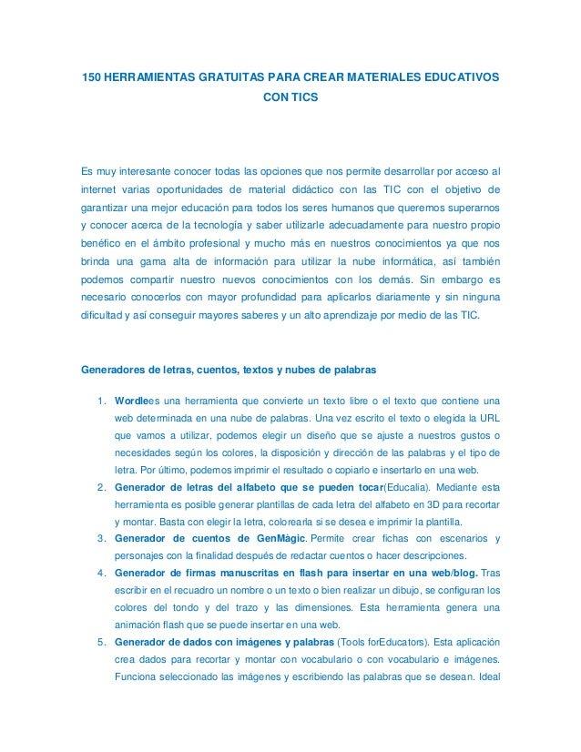 150 HERRAMIENTAS GRATUITAS PARA CREAR MATERIALES EDUCATIVOSCON TICSEs muy interesante conocer todas las opciones que nos p...