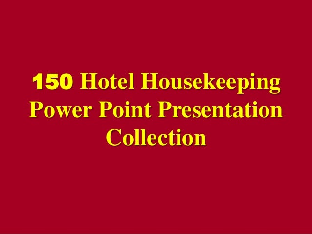 150 Hotel Housekeeping  Power Point Presentation Collection