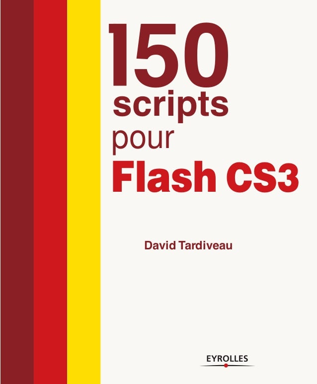 50 scripts pour  Flash CS3 David Tardiveau
