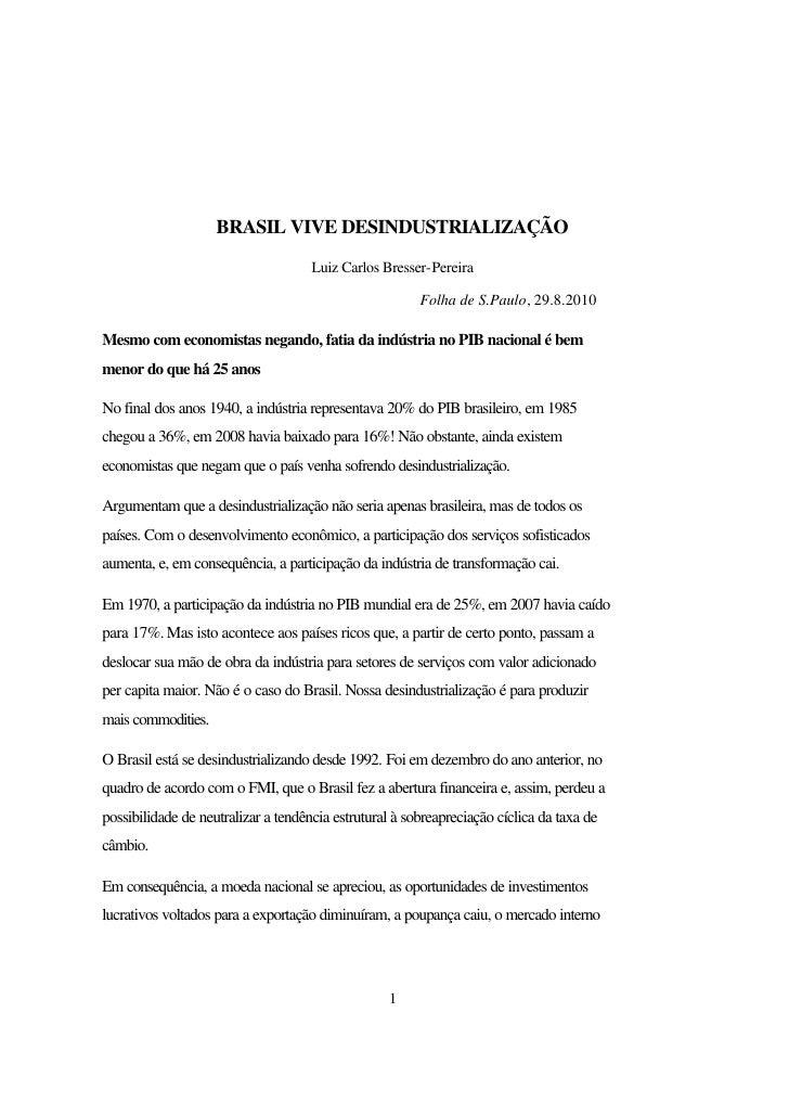 BRASIL VIVE DESINDUSTRIALIZAÇÃO                                      Luiz Carlos Bresser-Pereira                          ...