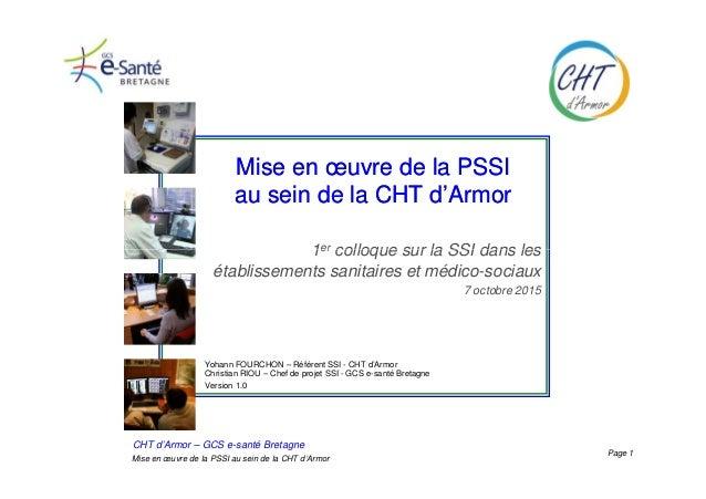 Mise en œuvre de la PSSIMise en œuvre de la PSSI au sein de la CHT d'Armorau sein de la CHT d'Armor 1er colloque sur la SS...