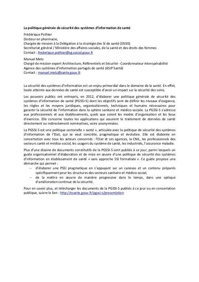 La politique générale de sécurité des systèmes d'information de santé Frédérique Pothier Docteur en pharmacie, Chargée de ...
